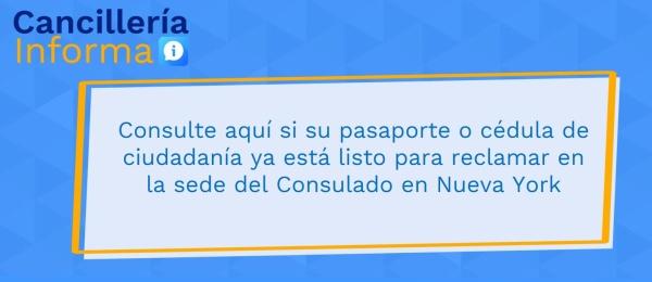 Consulte aquí si su pasaporte o cédula de ciudadanía ya está listo para reclamar en la sede del Consulado en Nueva York