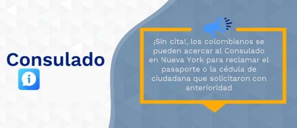 ¡Sin cita!, los colombianos se pueden acercar al Consulado en Nueva York para reclamar el pasaporte o la cédula de ciudadana que solicitaron con anterioridad